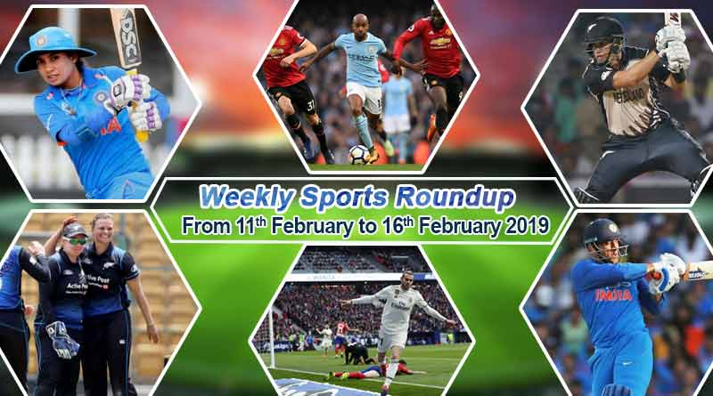 sports weekly round up from 11th February to 16th February 2019