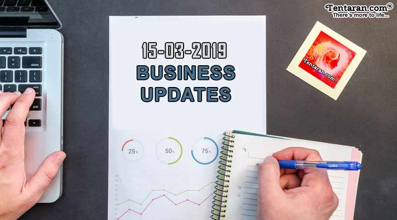 India business news headlines 15th March 2019