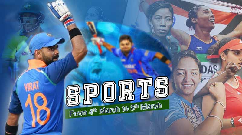 Sports weekly roundup from 4th to 8th March 2019