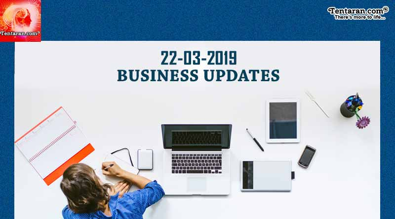 India business news headlines 22nd March 2019