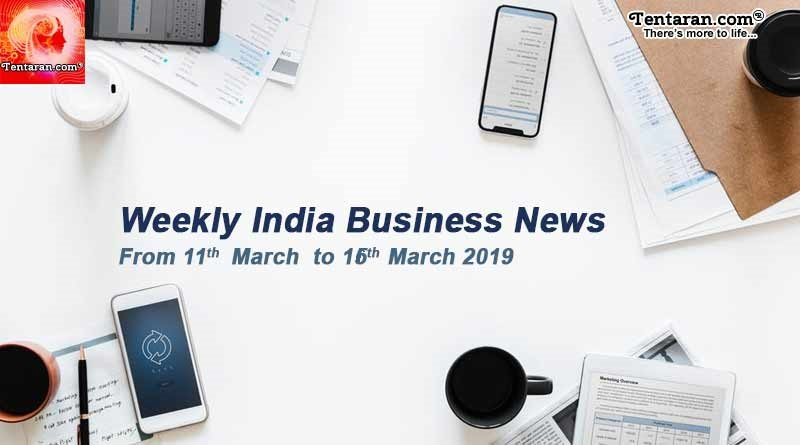 India business news headlines weekly roundup 11 to 16 March