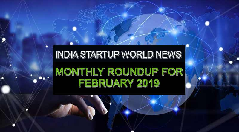 India startup world news monthly roundup for February 2019