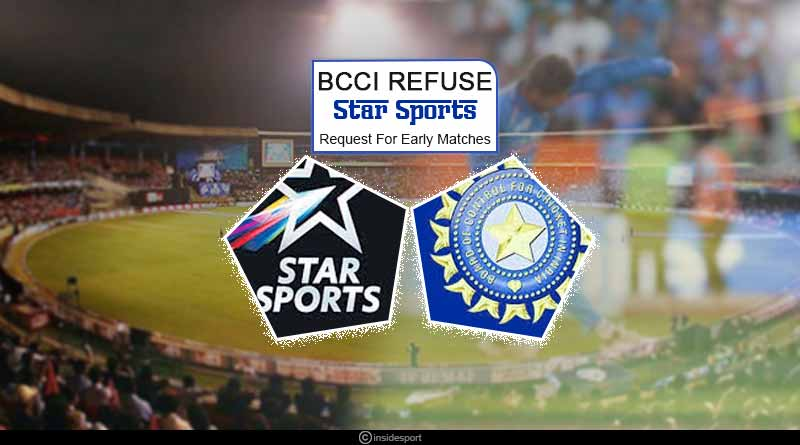 BCCI refuse Star Sports request for early matches