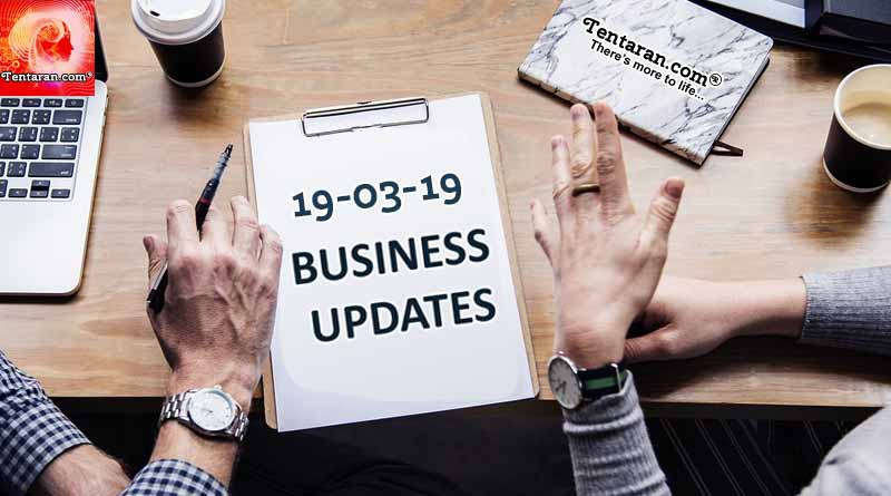 India business news headlines 19th March 2019