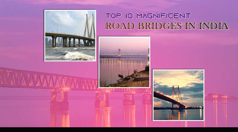 Top 10 magnificent road bridges in India