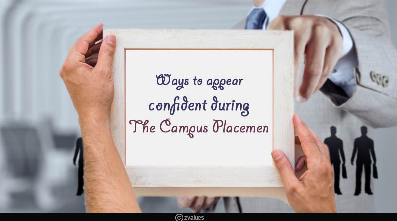 ways to appear confident during the campus placement