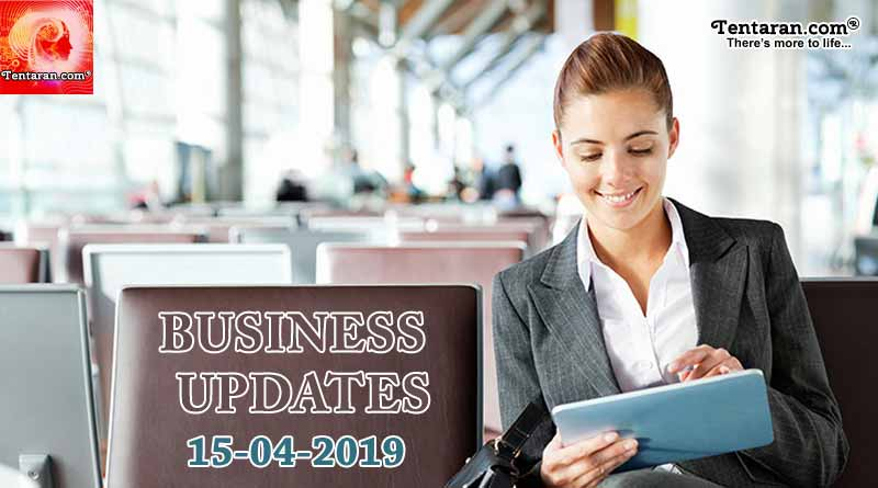 India business news headlines 15th April 2019