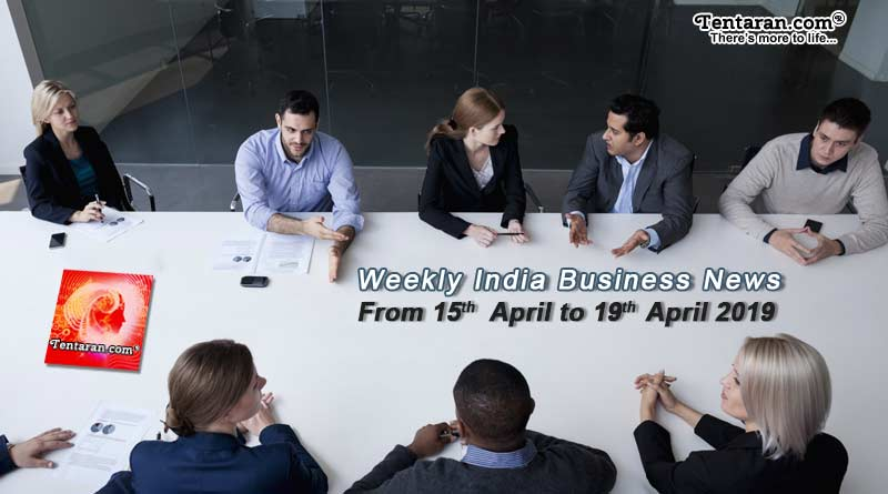 India business news headlines weekly roundup 15th to 19th April