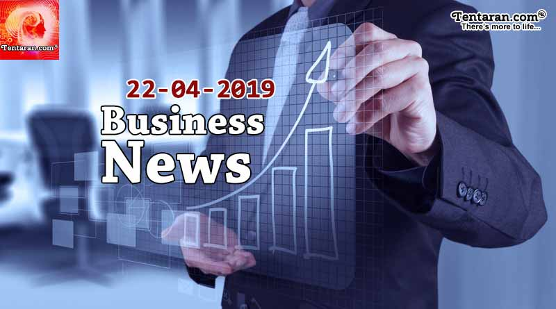 Latest India Business News 22nd April 2019
