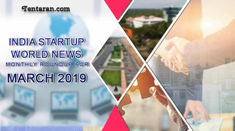 India startup world news monthly roundup for March 2019