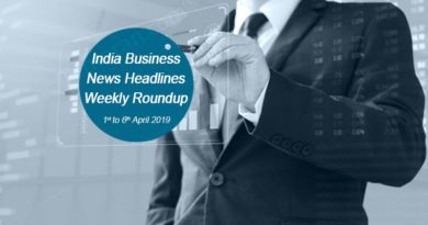 India business news headlines weekly roundup 1st to 6th April