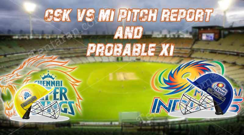 CSK Vs MI Pitch Report and Probable XI