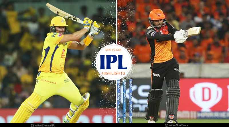 IPL 2019 CSK vs SRH match highlights