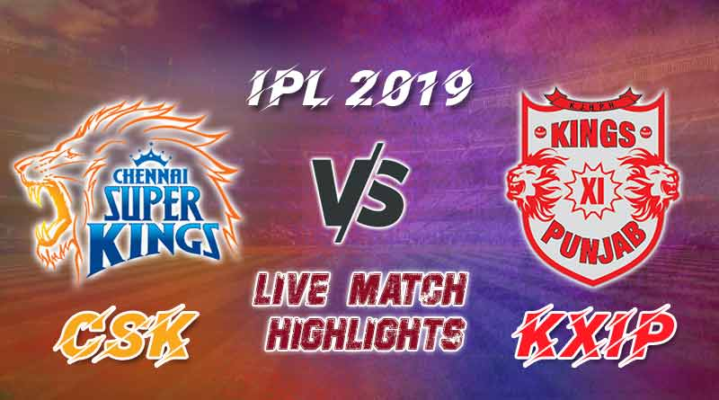 today ipl match live updates csk v kxip