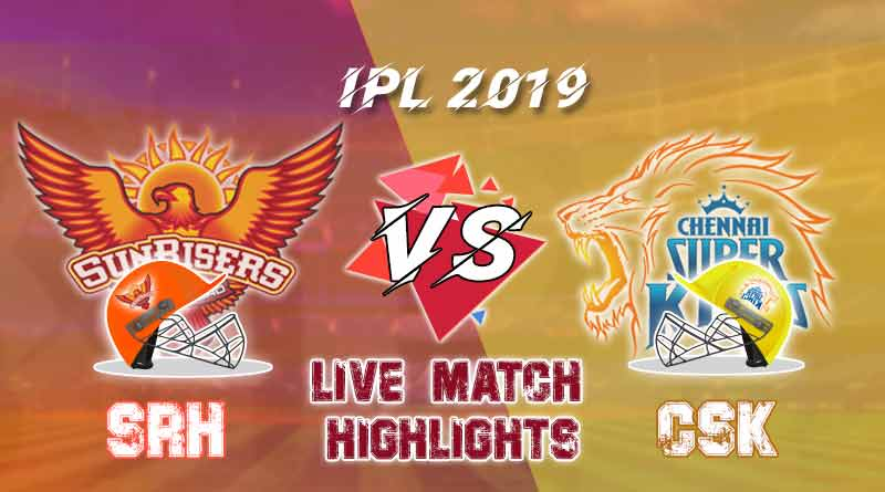 today ipl match live updates csk v srh