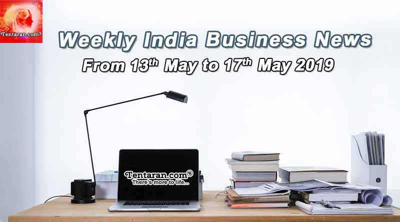 India business news headlines weekly roundup 13th to 17th May