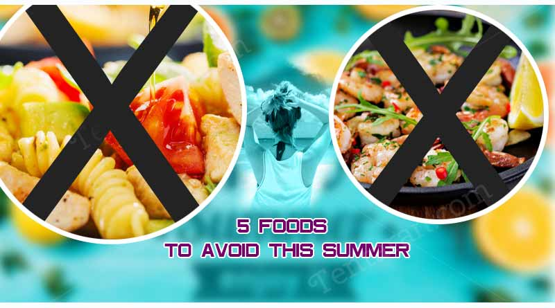 5 foods to avoid this summer