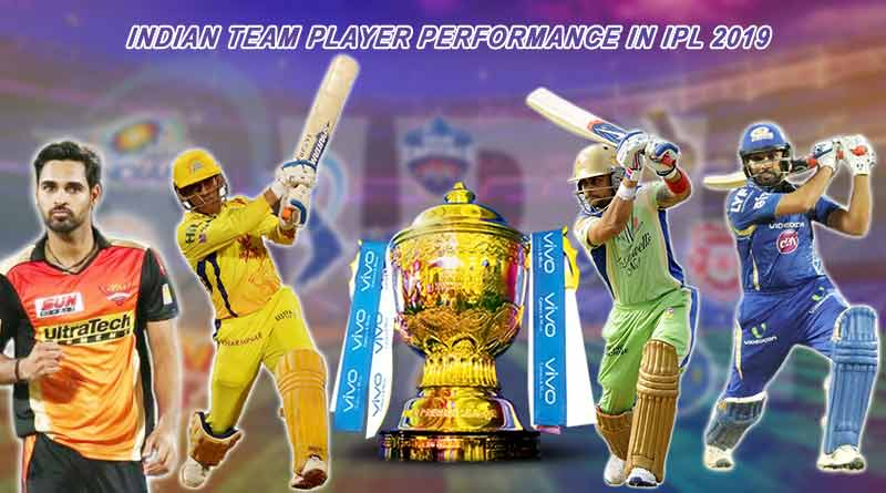 Indian team player performance in ipl 2019