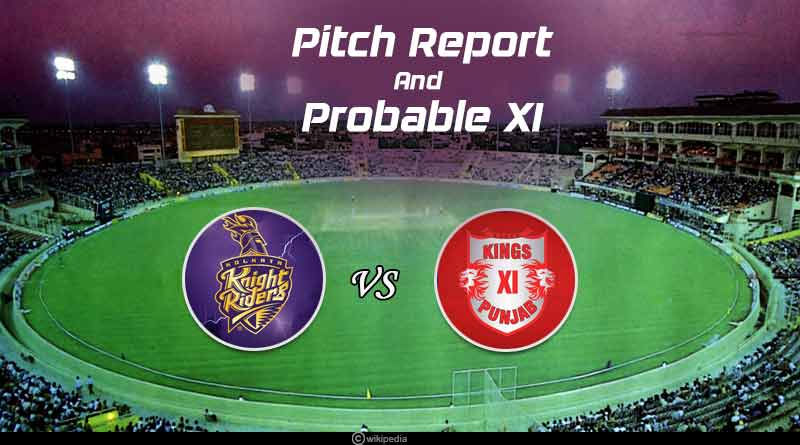 KXIP Vs KKR Pitch Report and Probable XI