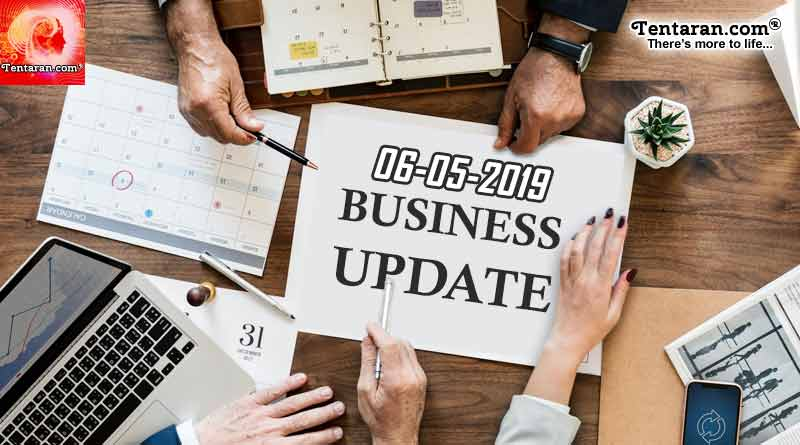 Latest India Business News headlines 6th May 2019