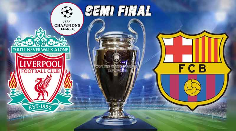 Liverpool Vs Barcelona Champions League Semi Final
