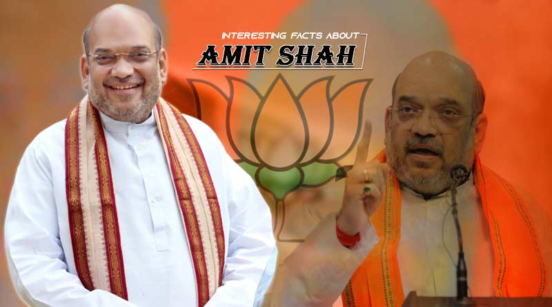 Interesting facts about Amit Shah