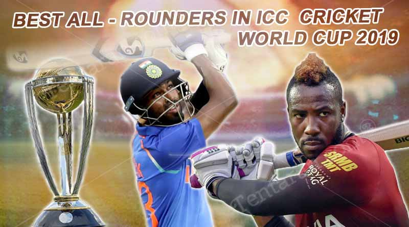 Best All-Rounders in ICC Cricket World Cup 2019