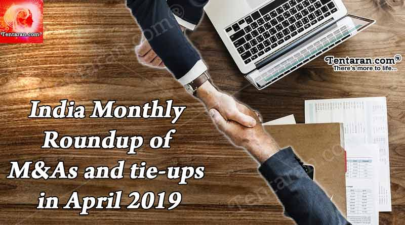 India monthly roundup of M&As and tie-ups in April