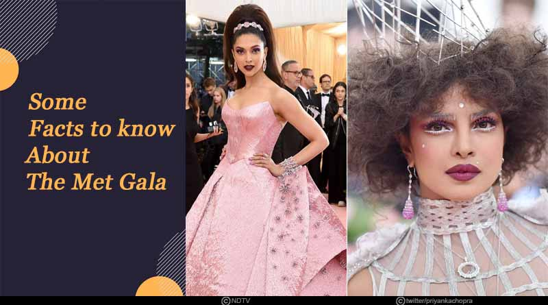 Some facts to know about the Met Gala