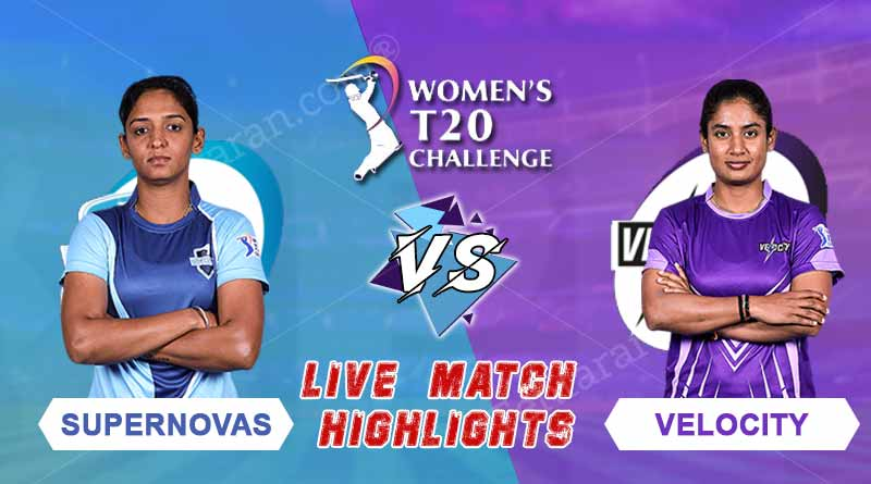 today women ipl match live updates supernovas vs velocity