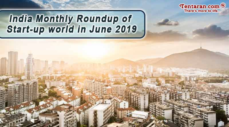 'India monthly roundup of Start-up world in June