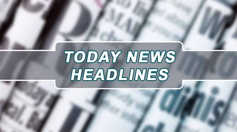 Today News Headlines 9th July 2019