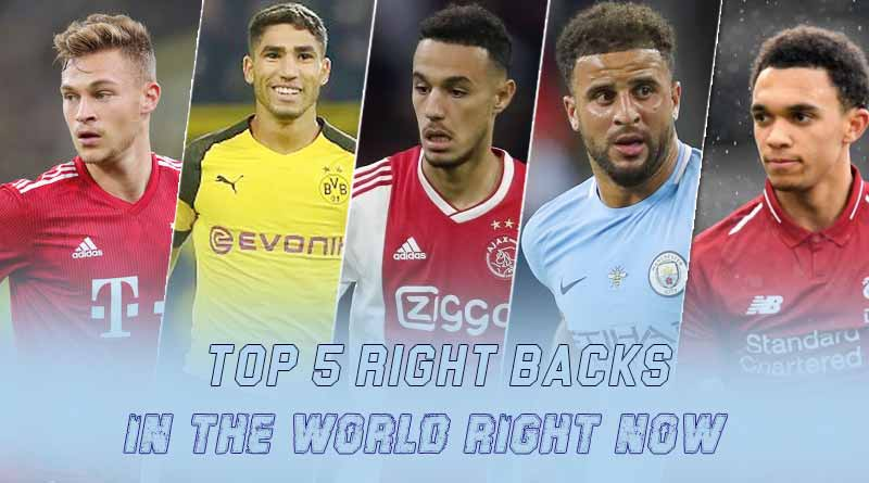 top five right backs in the world