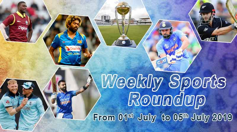 Sports weekly roundup 01st July to 05th July 2019