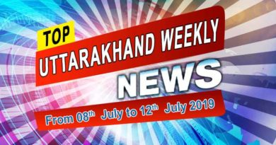 Weekly Uttarakhand News 8th to 12th July 2019