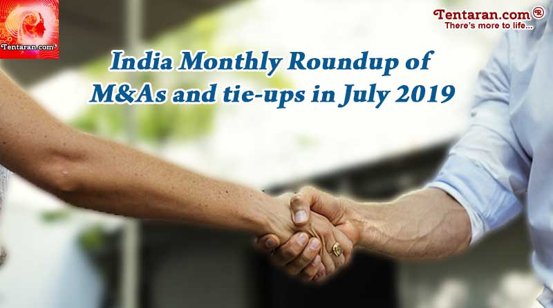 India monthly roundup of M&As and tie-ups in July