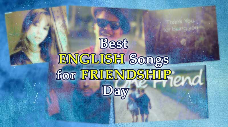 best english songs for friendship day