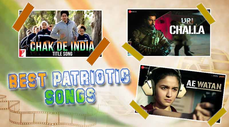 Best Patriotic songs one must definitely hear | Independence Day 2019