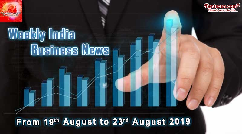 India business news headlines weekly roundup 19th to 23rd August