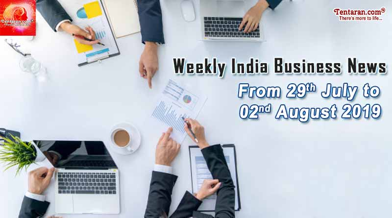india business news headlines weekly roundup 29 july to 2 august