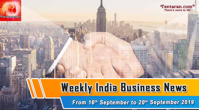 india business news headlines weekly roundup 16th to 20th september