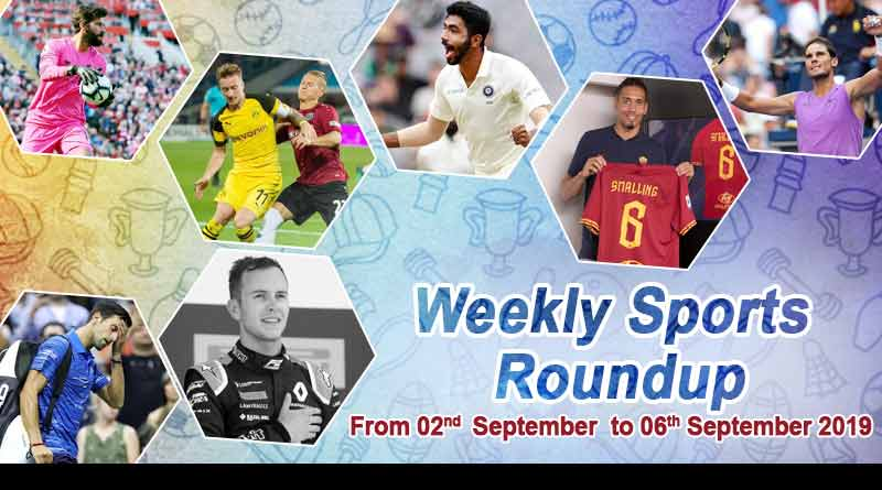 sports weekly roundup 02nd to 06th September 2019