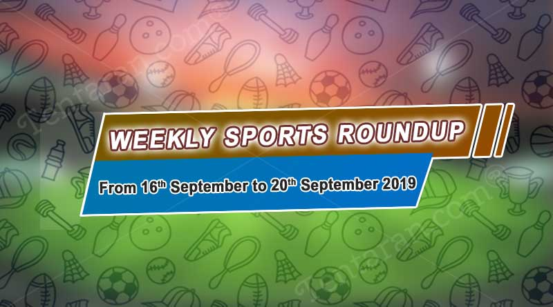 sports weekly roundup 16th to 20th september 2019