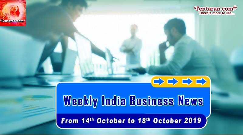 india business news headlines weekly roundup 14th to 18th october