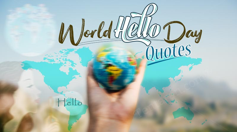 Happy World Hello Day 2019 – World Hello Day quotes images in English