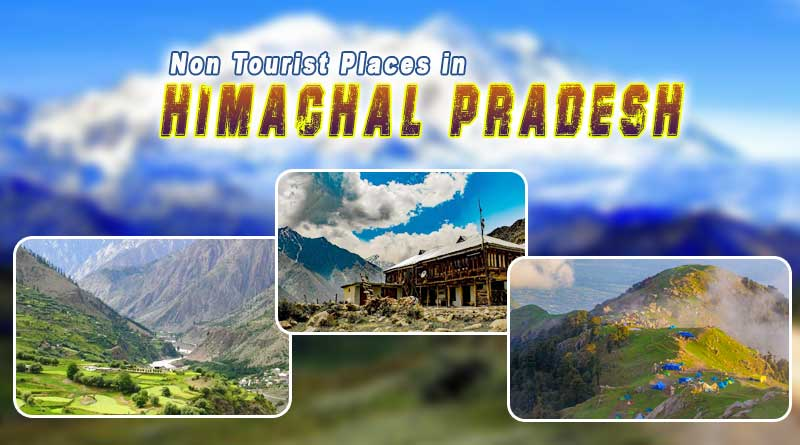non tourist places in himachal pradesh