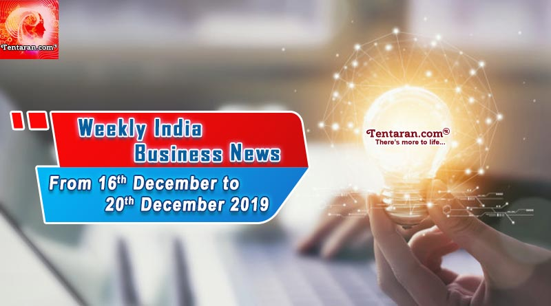 India business news headlines weekly roundup 16th to 20th December