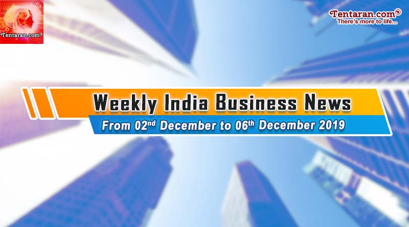 india business news headlines weekly roundup 02nd to 06th december