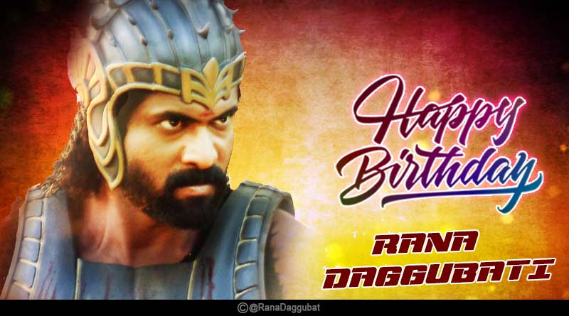 happy birthday rana daggubati