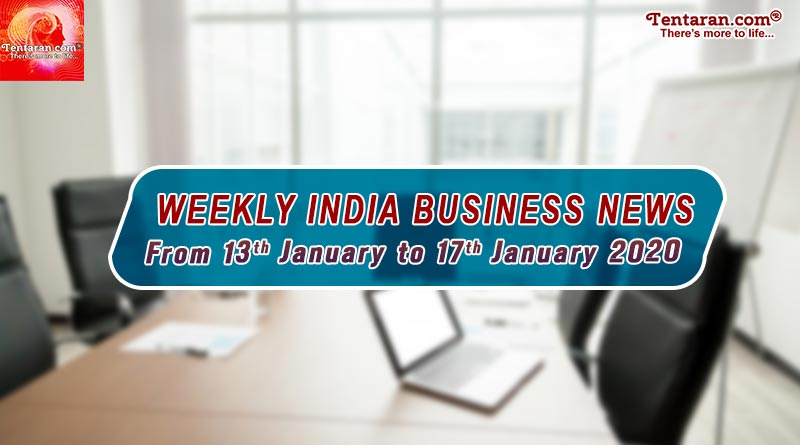 india business news weekly roundup 13th to 17th january 2020